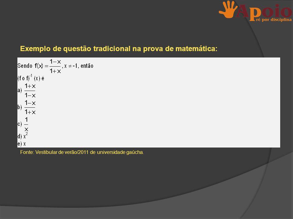 Exemplo de questão contextualizada na prova de matemática: Fonte: Vestibular de verão/2012 de universidade gaúcha.