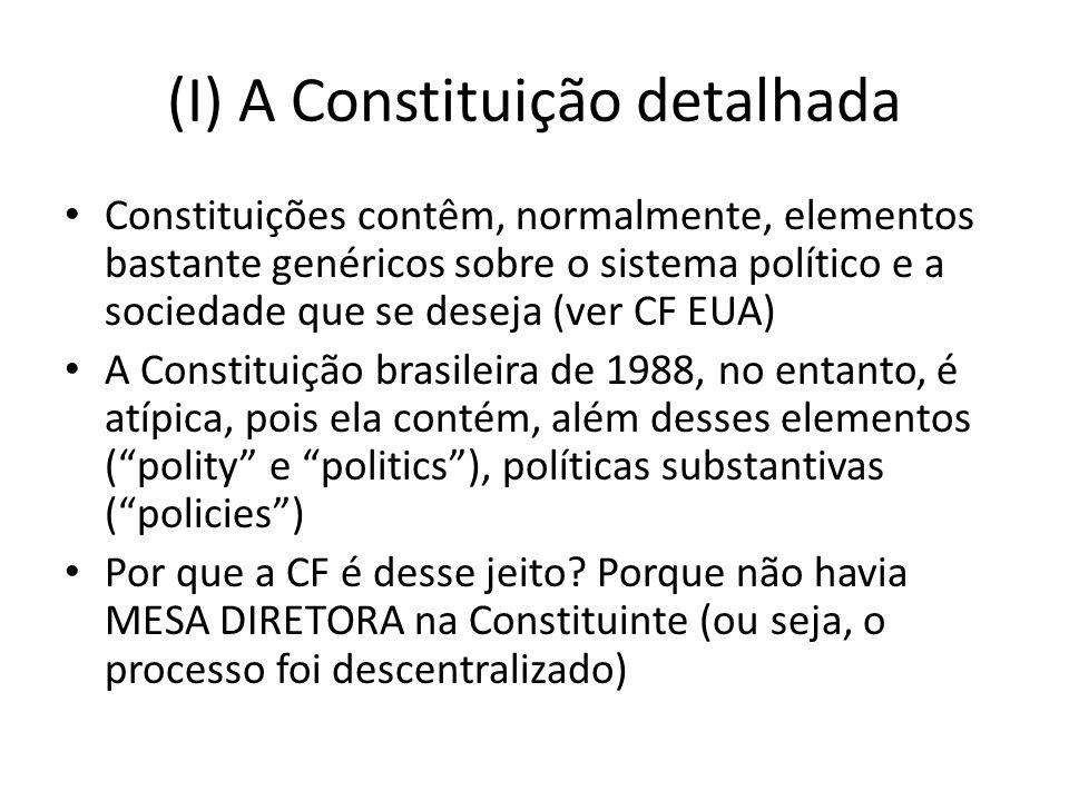 (I) A Constituição detalhada Constituições contêm, normalmente, elementos bastante genéricos sobre o sistema político e a sociedade que se deseja (ver