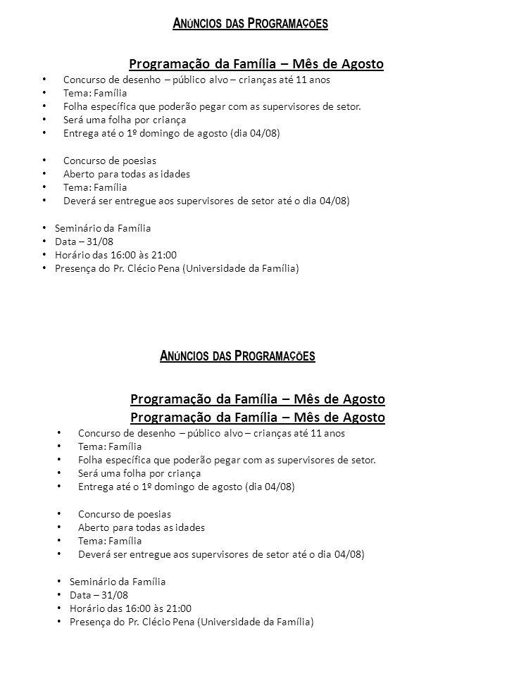 A NÚNCIOS DAS P ROGRAMAÇÕES Programação da Família – Mês de Agosto Concurso de desenho – público alvo – crianças até 11 anos Tema: Família Folha espec