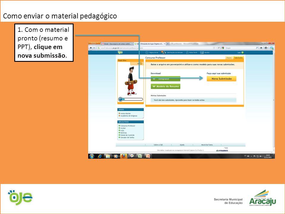Como enviar o material pedagógico 1.Confira a sua área nos quadros.