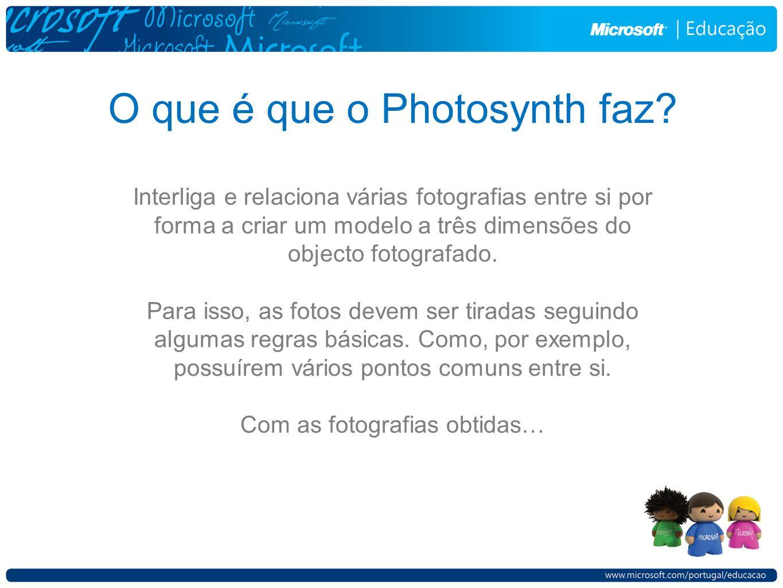 O que é que o Photosynth faz.