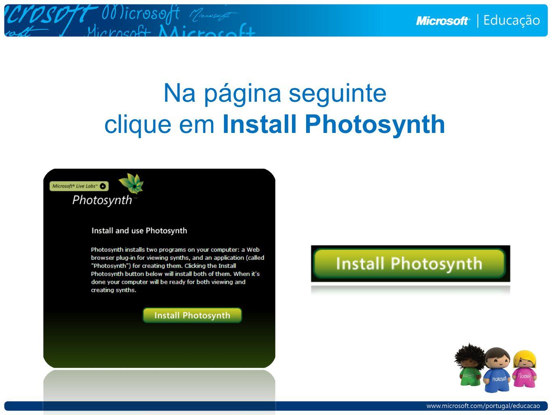 Na página seguinte clique em Install Photosynth
