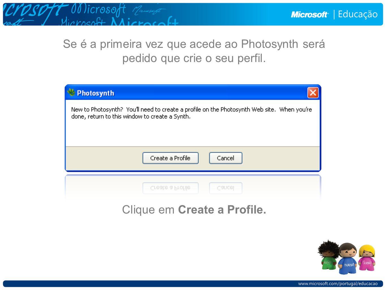 Se é a primeira vez que acede ao Photosynth será pedido que crie o seu perfil.