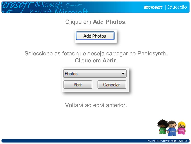 Clique em Add Photos.Seleccione as fotos que deseja carregar no Photosynth.