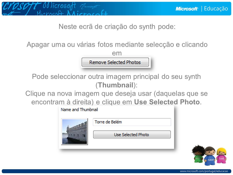 Neste ecrã de criação do synth pode: Apagar uma ou várias fotos mediante selecção e clicando em Pode seleccionar outra imagem principal do seu synth (Thumbnail): Clique na nova imagem que deseja usar (daquelas que se encontram à direita) e clique em Use Selected Photo.
