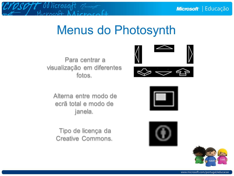 Menus do Photosynth Para centrar a visualização em diferentes fotos.