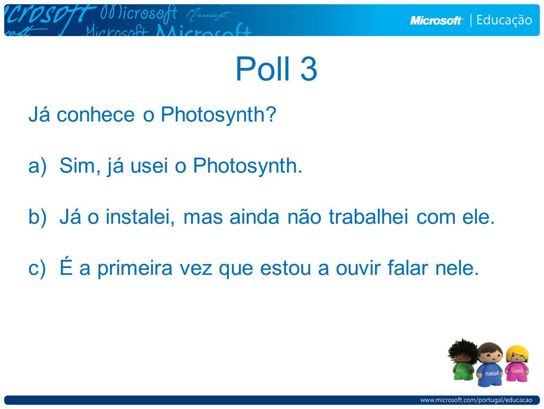 Já conhece o Photosynth.a)Sim, já usei o Photosynth.