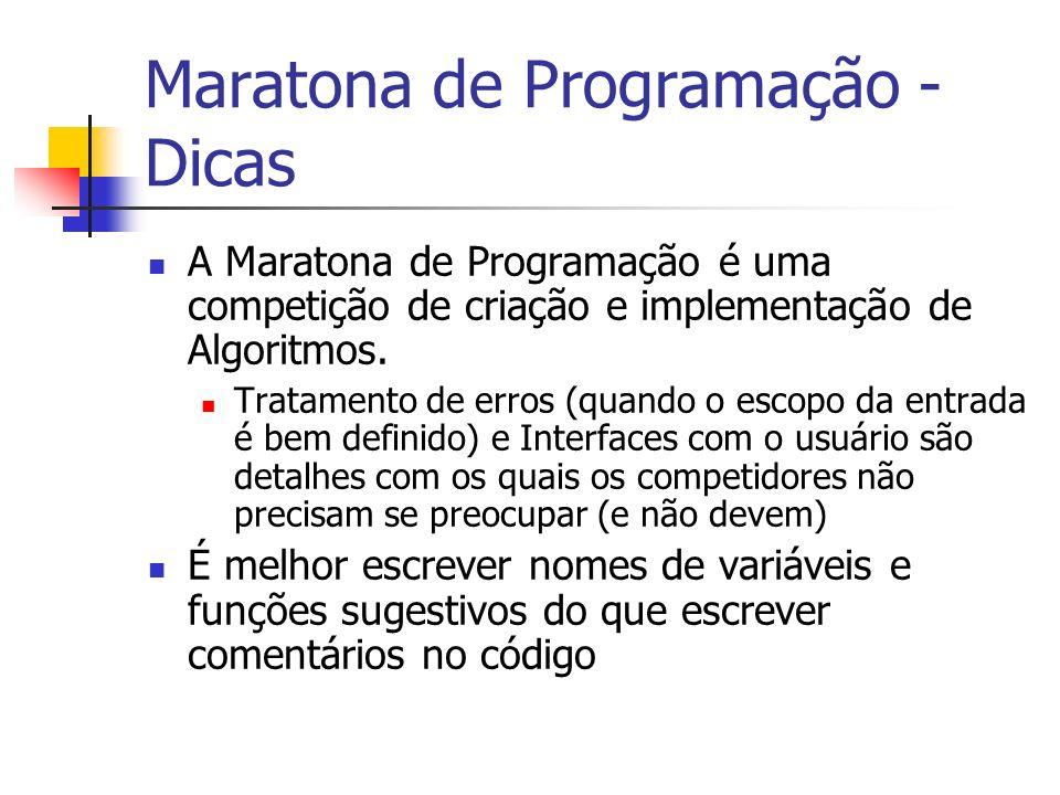Maratona de Programação - Dicas A Maratona de Programação é uma competição de criação e implementação de Algoritmos.
