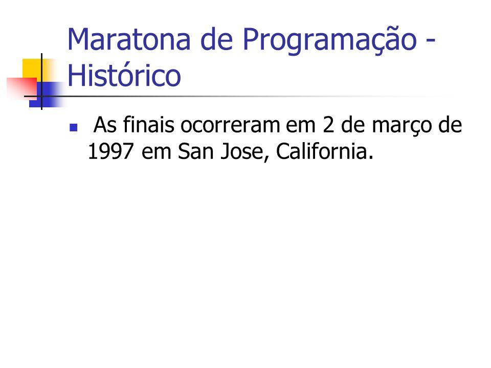 Maratona de Programação - Histórico As finais ocorreram em 2 de março de 1997 em San Jose, California.