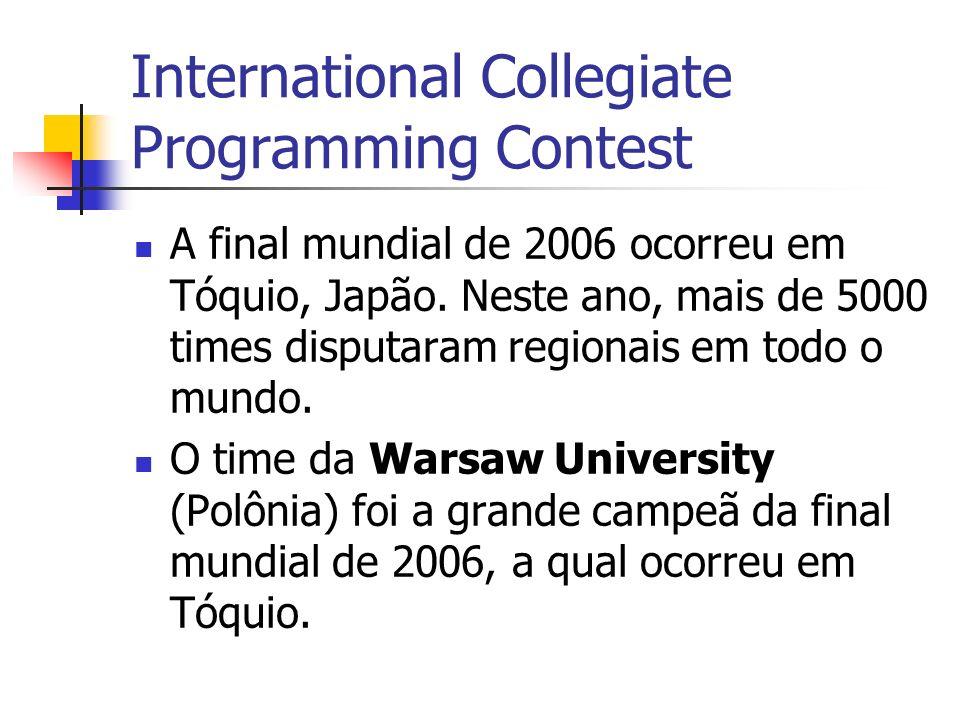 International Collegiate Programming Contest A final mundial de 2006 ocorreu em Tóquio, Japão.