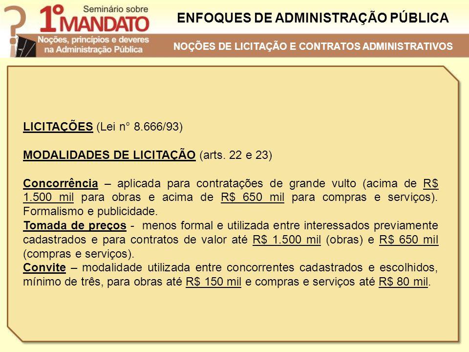 ENFOQUES DE ADMINISTRAÇÃO PÚBLICA LICITAÇÕES (Lei n° 8.666/93) MODALIDADES DE LICITAÇÃO (arts. 22 e 23) Concorrência – aplicada para contratações de g