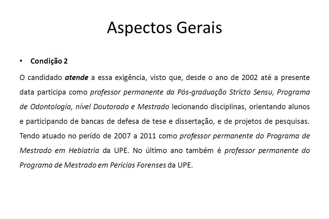 Aspectos Gerais Condição 3 O candidado atende a essa exigência, visto que, foi promovido ao cargo de professor adjunto CII N1, no ano de 2003, através da portaria n o 939/2002 UPE, de 13 de dezembro de 2002, a contar de 13.11.2002.