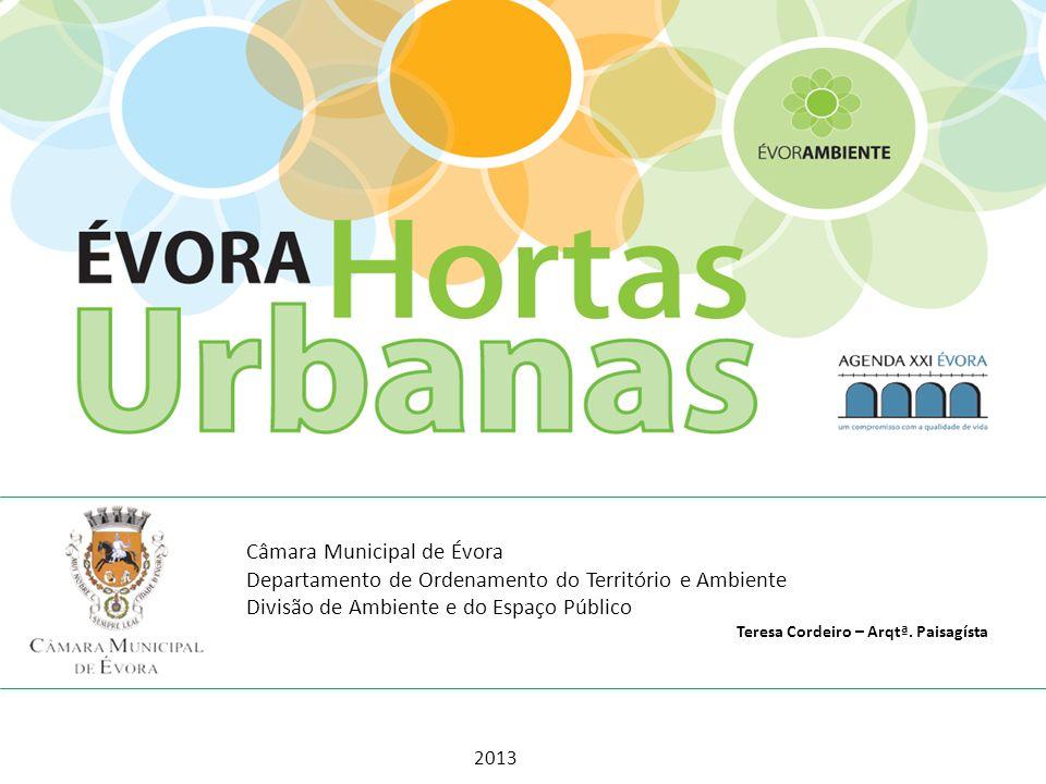 Câmara Municipal de Évora Departamento de Ordenamento do Território e Ambiente Divisão de Ambiente e do Espaço Público Teresa Cordeiro – Arqtª. Paisag