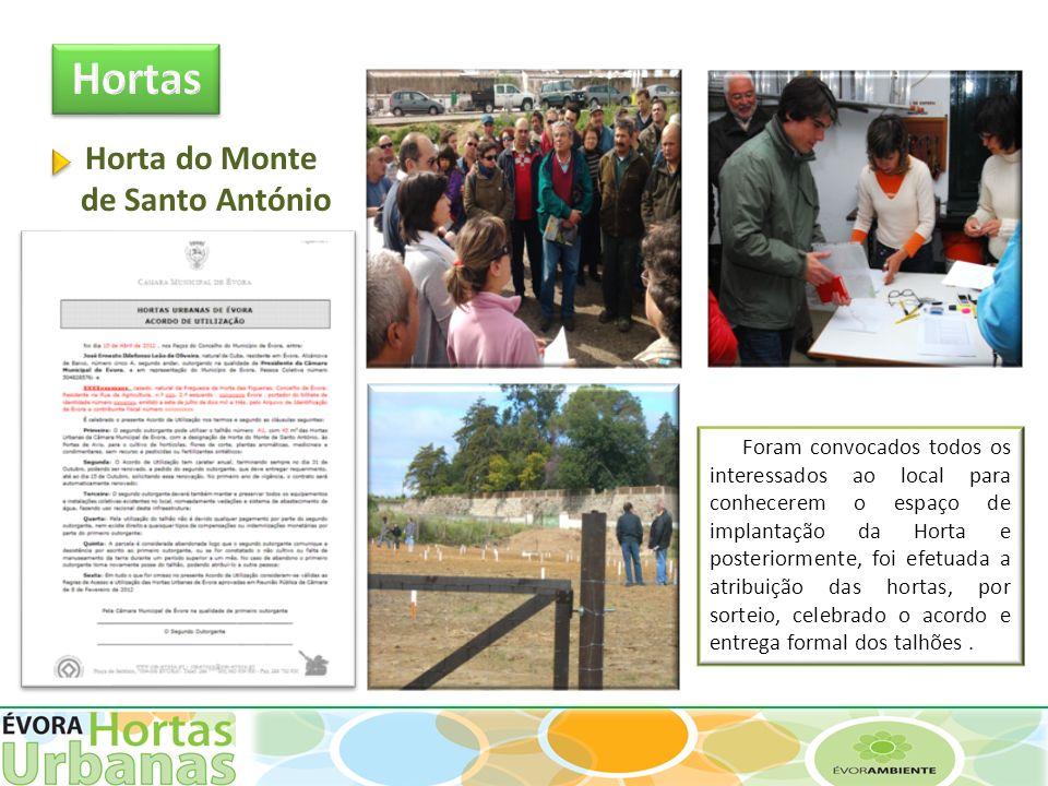 Horta do Monte de Santo António Foram convocados todos os interessados ao local para conhecerem o espaço de implantação da Horta e posteriormente, foi
