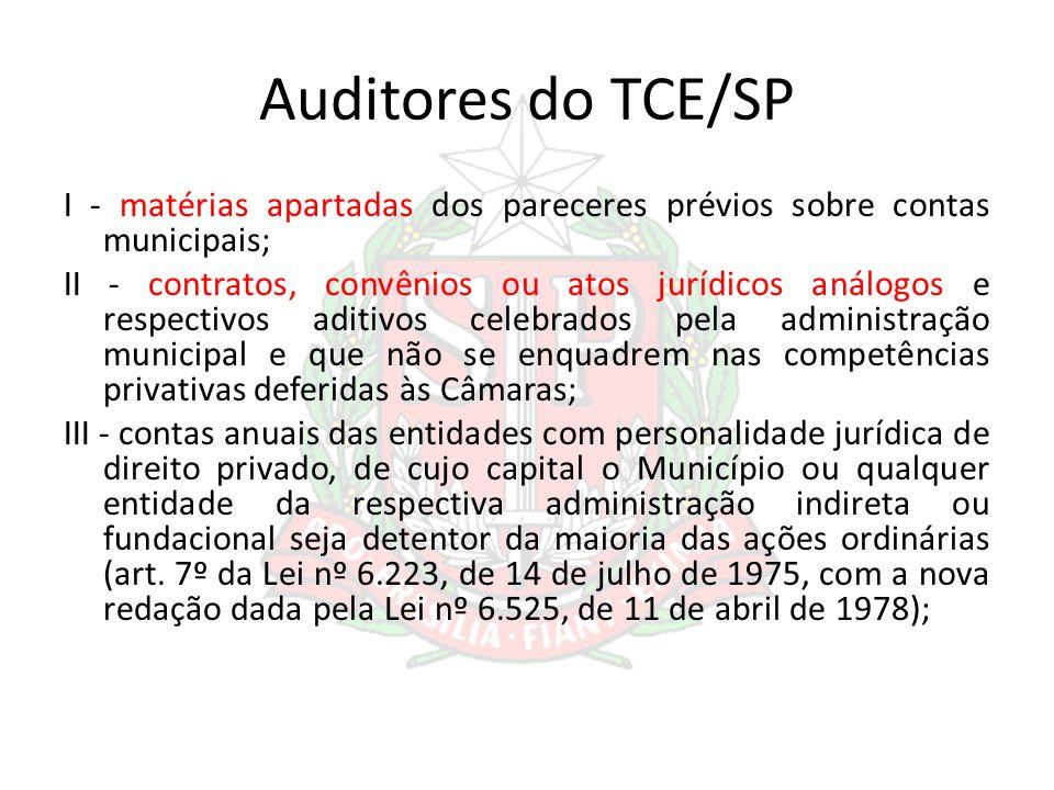Auditores do TCE/SP I - matérias apartadas dos pareceres prévios sobre contas municipais; II - contratos, convênios ou atos jurídicos análogos e respe