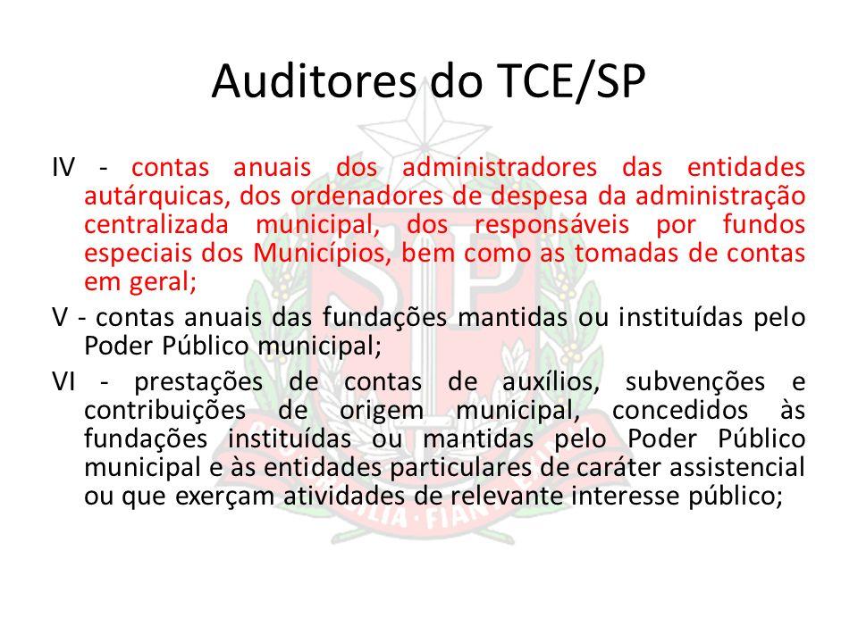 Auditores do TCE/SP IV - contas anuais dos administradores das entidades autárquicas, dos ordenadores de despesa da administração centralizada municip