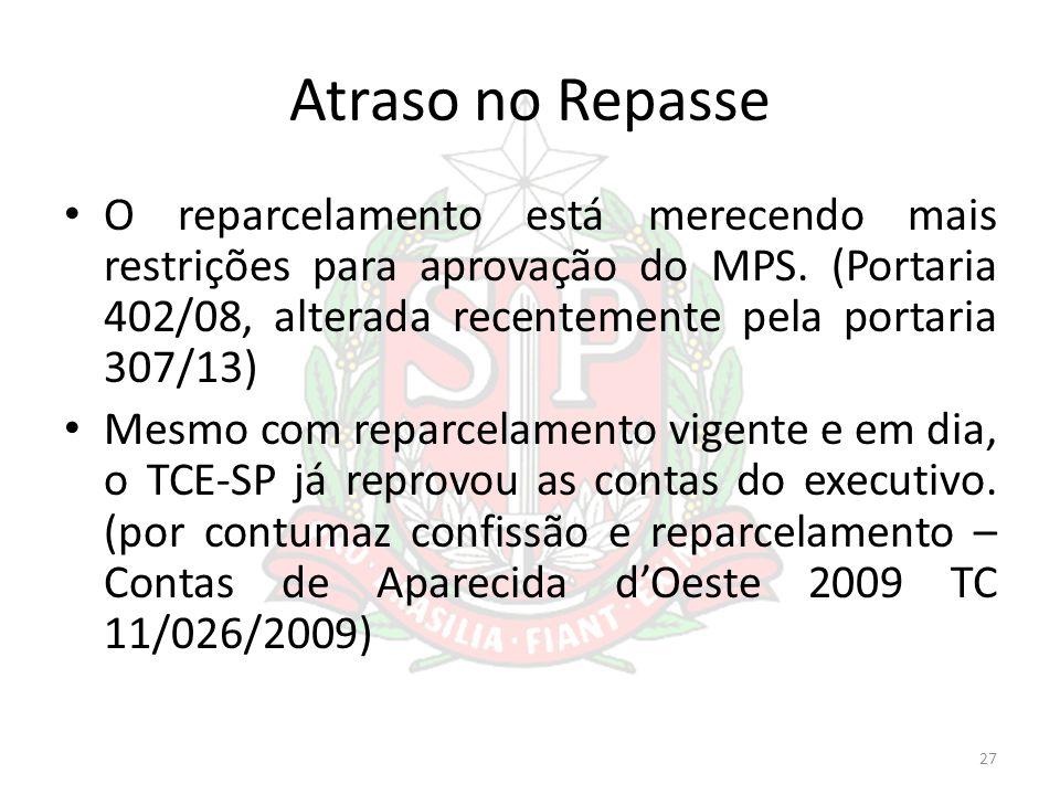 Atraso no Repasse O reparcelamento está merecendo mais restrições para aprovação do MPS. (Portaria 402/08, alterada recentemente pela portaria 307/13)
