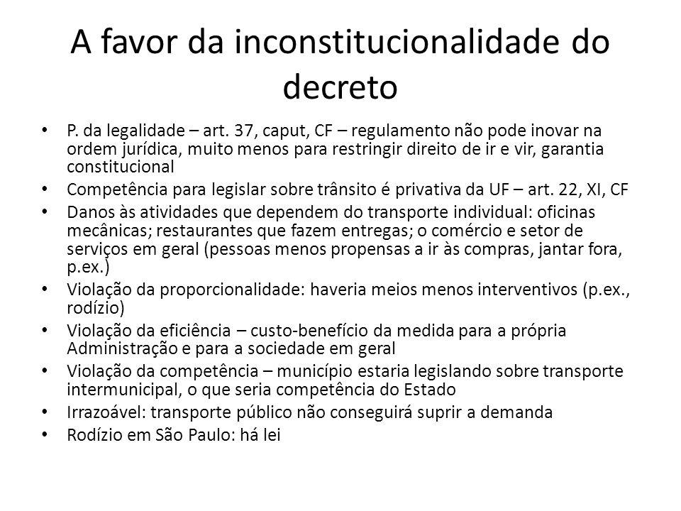 A favor da inconstitucionalidade do decreto P.da legalidade – art.