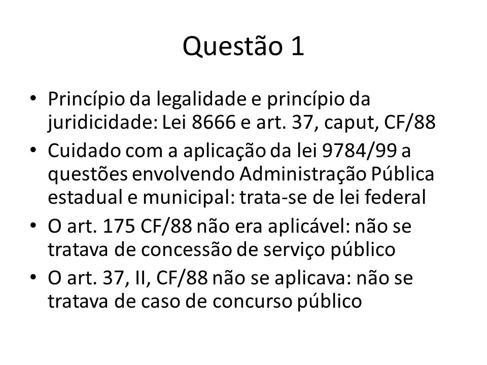 Questão 1 Princípio da legalidade e princípio da juridicidade: Lei 8666 e art.