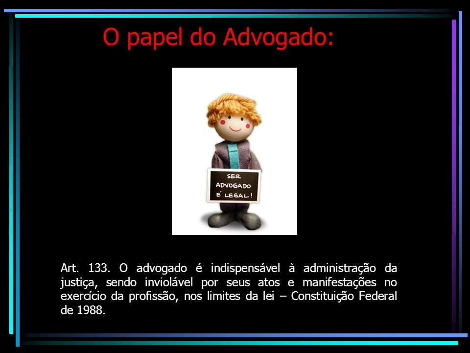 PREFEITURA MUNICIPAL DE ITAÚNA O papel do Advogado: Art.