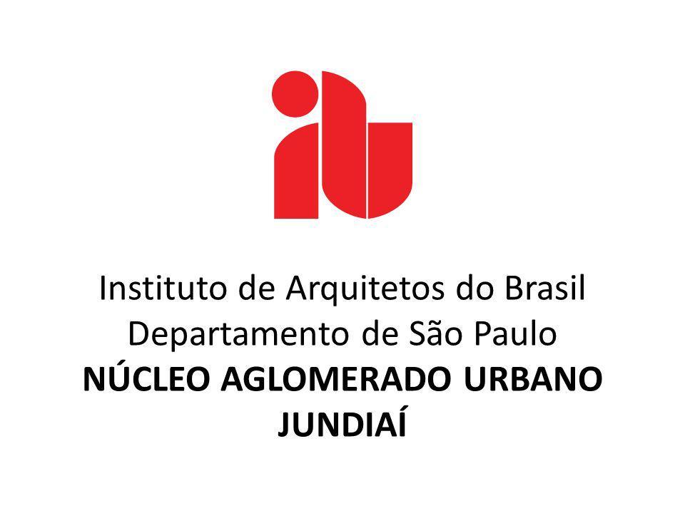 Instituto de Arquitetos do Brasil Departamento de São Paulo NÚCLEO AGLOMERADO URBANO JUNDIAÍ
