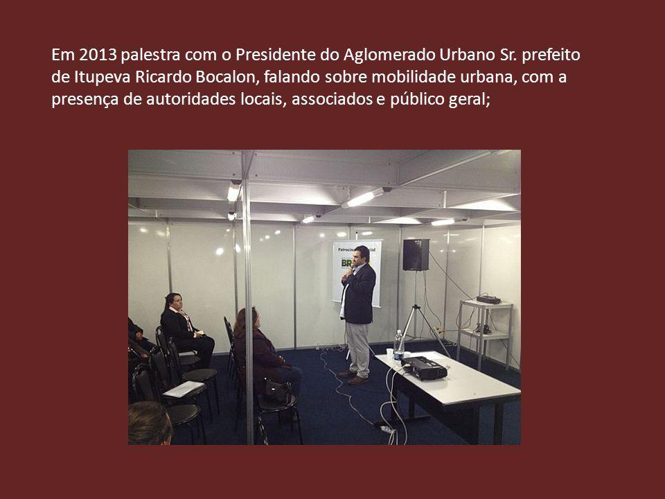 Em 2013 palestra com o Presidente do Aglomerado Urbano Sr. prefeito de Itupeva Ricardo Bocalon, falando sobre mobilidade urbana, com a presença de aut