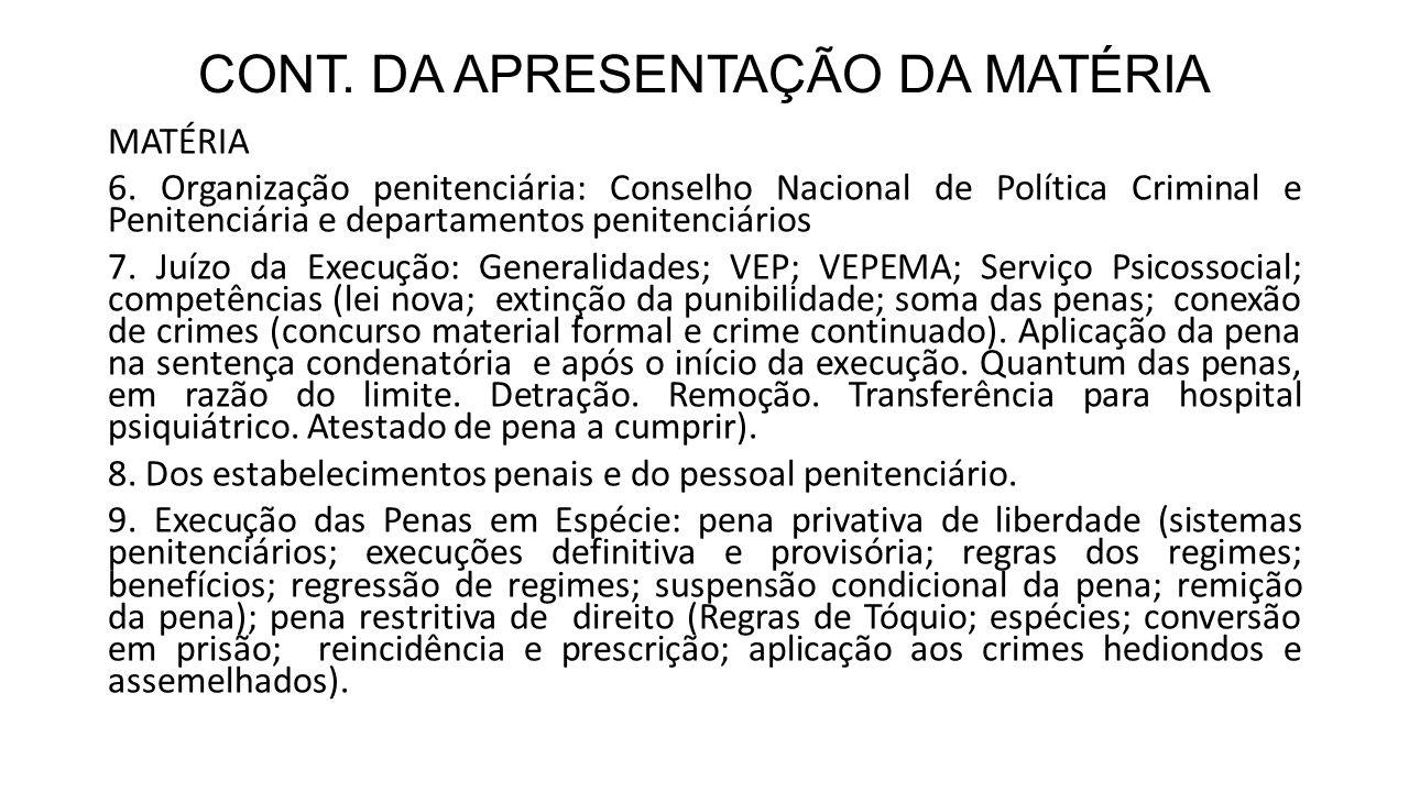 CONT. DA APRESENTAÇÃO DA MATÉRIA MATÉRIA 6. Organização penitenciária: Conselho Nacional de Política Criminal e Penitenciária e departamentos penitenc