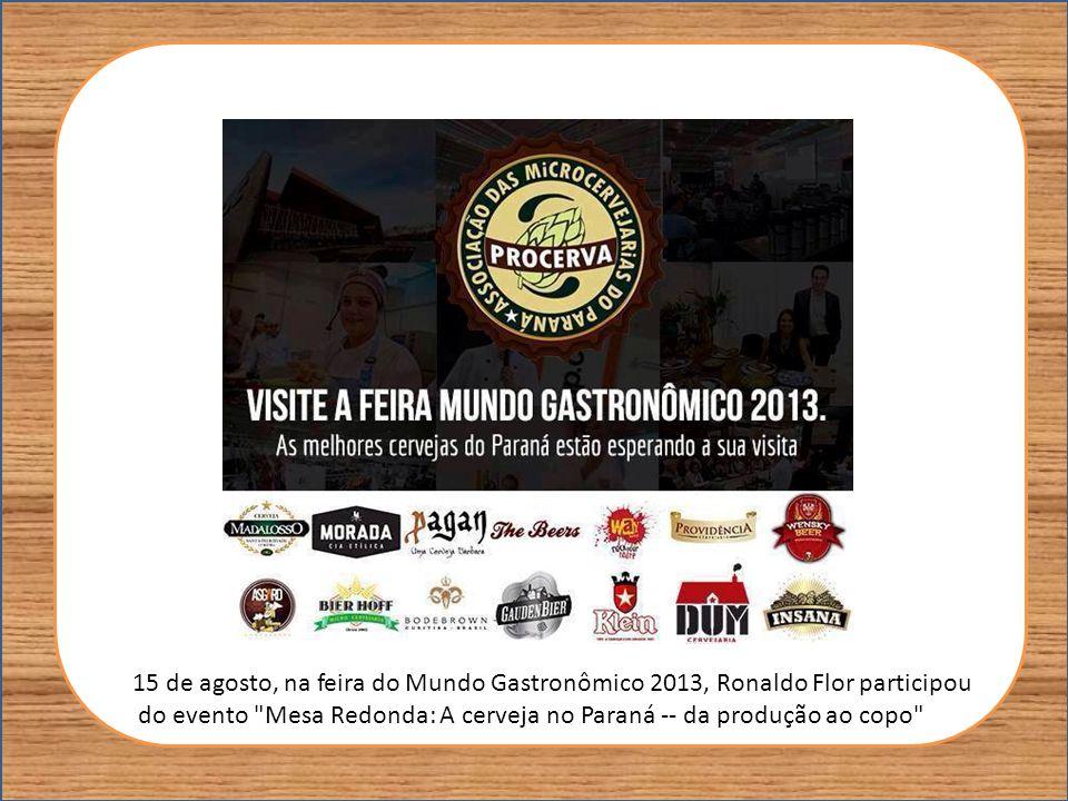 15 de agosto, na feira do Mundo Gastronômico 2013, Ronaldo Flor participou do evento