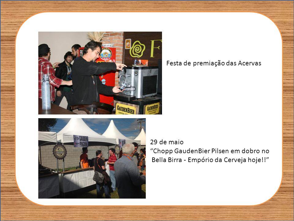 Festa de premiação das Acervas 29 de maio Chopp GaudenBier Pilsen em dobro no Bella Birra - Empório da Cerveja hoje!!