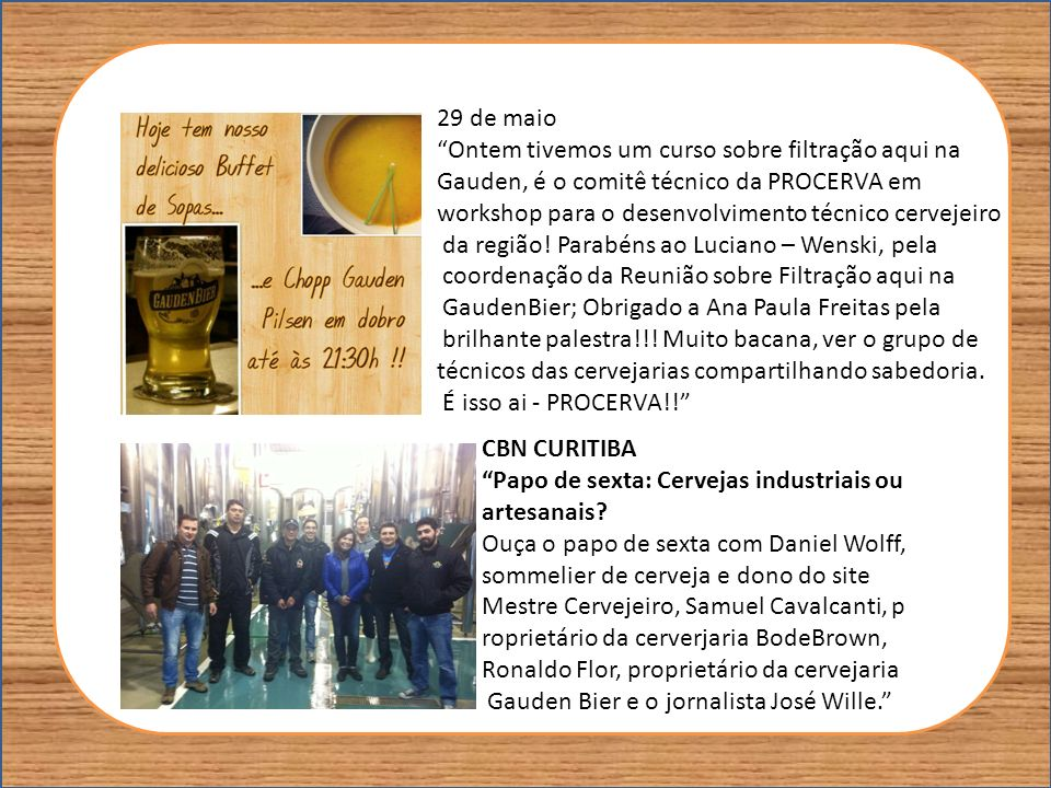 29 de maio Ontem tivemos um curso sobre filtração aqui na Gauden, é o comitê técnico da PROCERVA em workshop para o desenvolvimento técnico cervejeiro