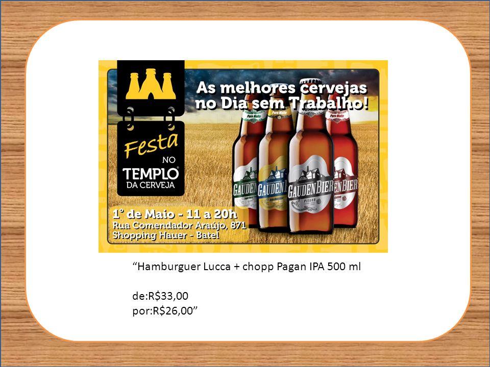 Hamburguer Lucca + chopp Pagan IPA 500 ml de:R$33,00 por:R$26,00