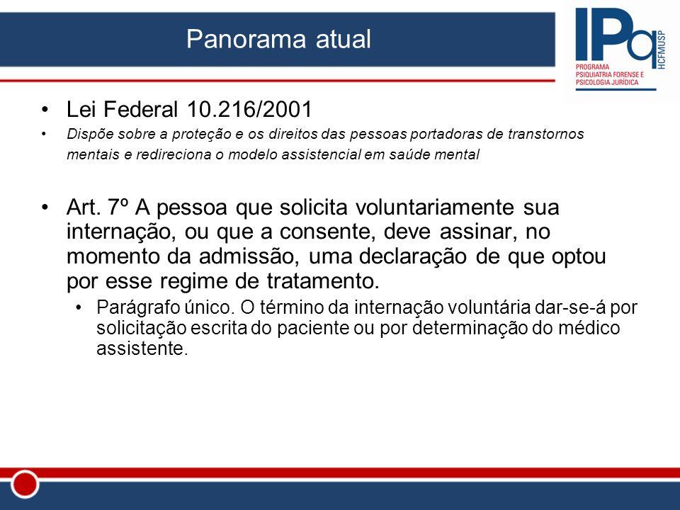 Lei Federal 10.216/2001 Dispõe sobre a proteção e os direitos das pessoas portadoras de transtornos mentais e redireciona o modelo assistencial em saú