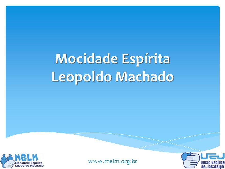 Mocidade Espírita Leopoldo Machado www.melm.org.br
