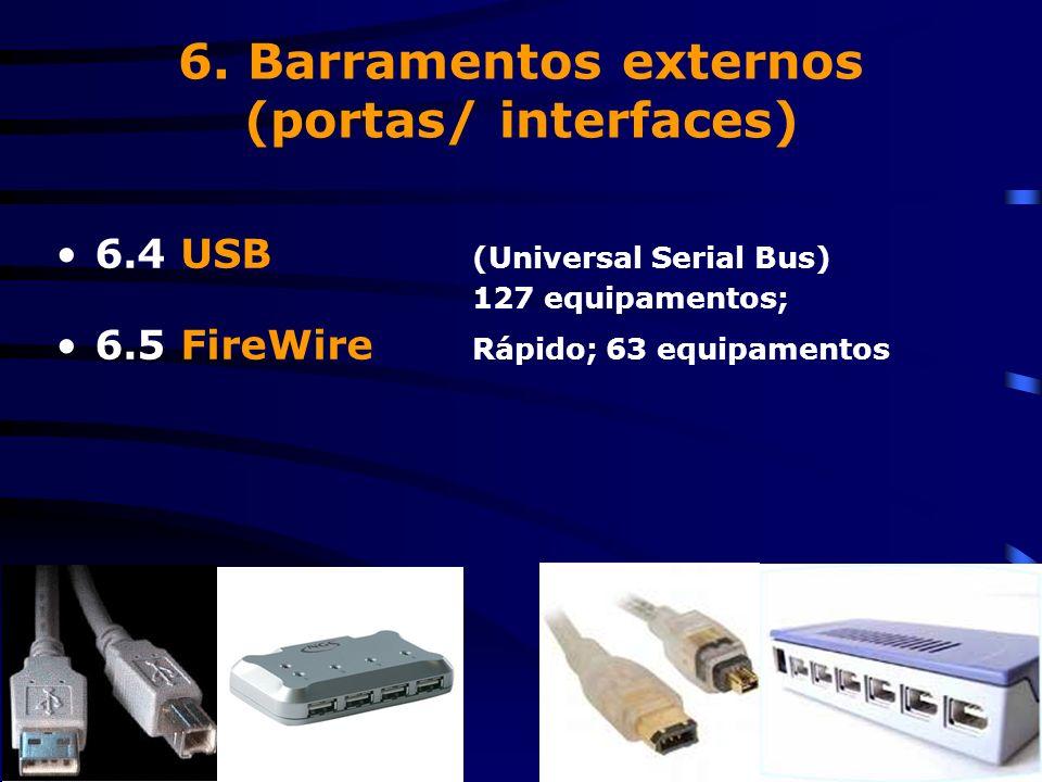 6. Barramentos externos (portas/ interfaces) 6.1 Serial RS-232, DB-9, DB-15; (Mouse, Monitor)... 6.2 Paralelo DB-25; (Impressora)... 6.3 PS/2 Mouse, T