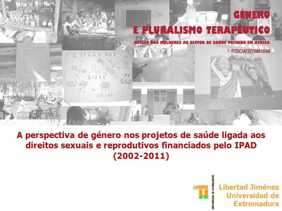 A perspectiva de género nos projetos de saúde ligada aos direitos sexuais e reprodutivos financiados pelo IPAD (2002-2011) Libertad Jiménez Universida