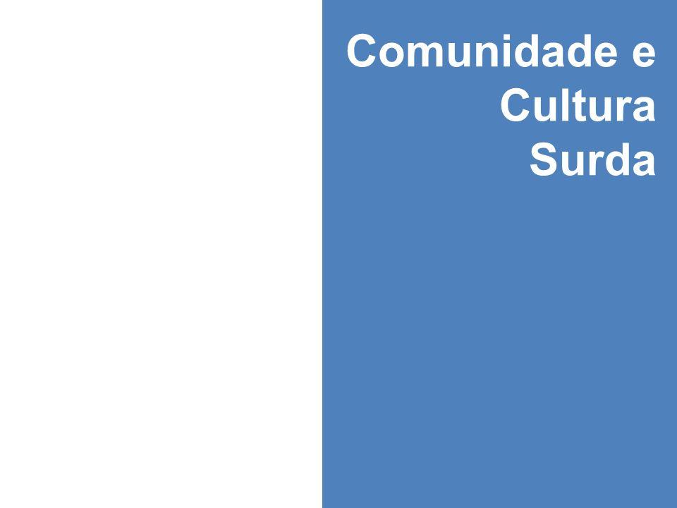 Comunidade e Cultura Surda
