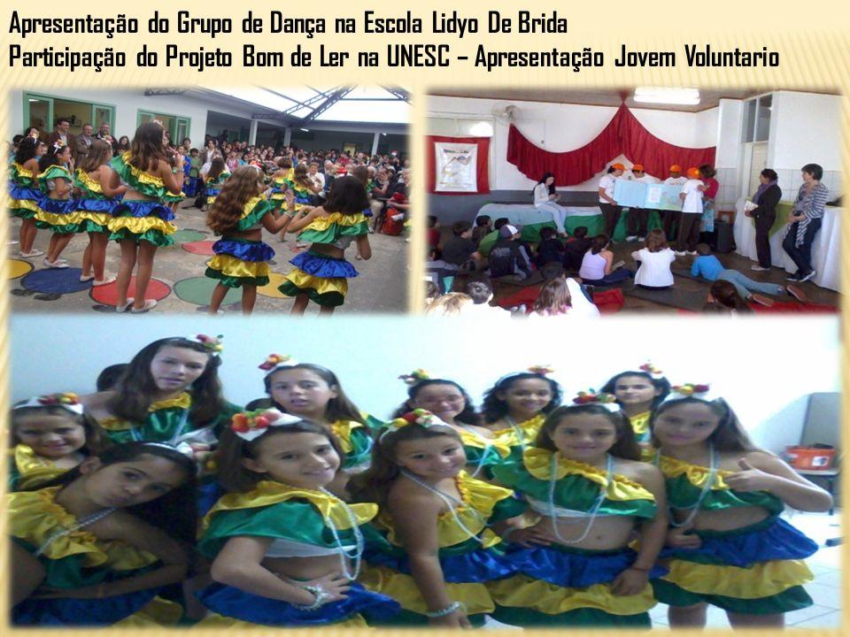 Apresentação do Grupo de Dança na Escola Lidyo De Brida Participação do Projeto Bom de Ler na UNESC – Apresentação Jovem Voluntario