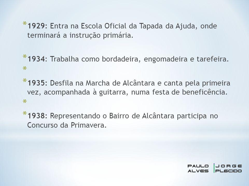 * 1929: Entra na Escola Oficial da Tapada da Ajuda, onde terminará a instrução primária.