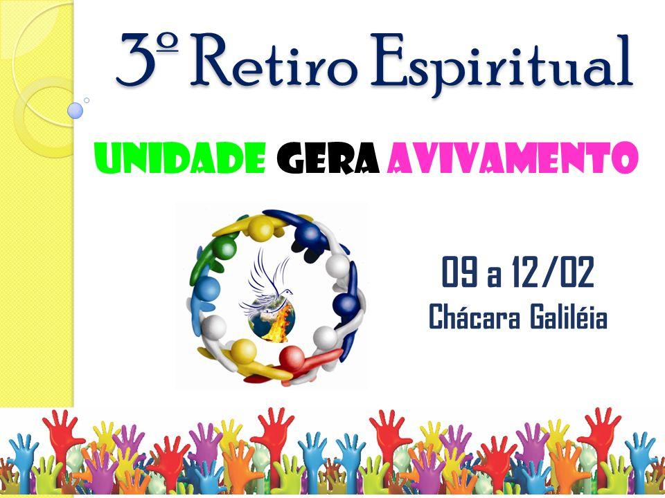 3º Retiro Espiritual unidade gera avivamento 09 a 12/02 Chácara Galiléia
