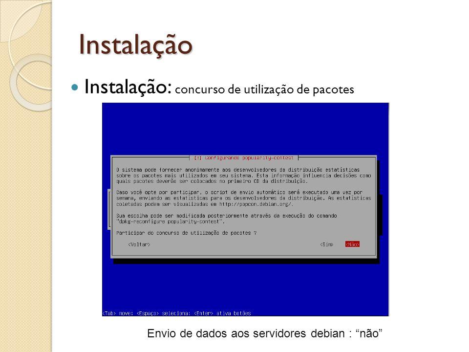 Instalação Envio de dados aos servidores debian : não Instalação: concurso de utilização de pacotes