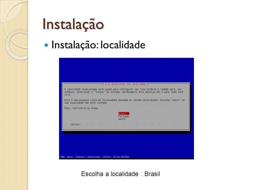 Instalação Instalação: localidade Escolha a localidade : Brasil