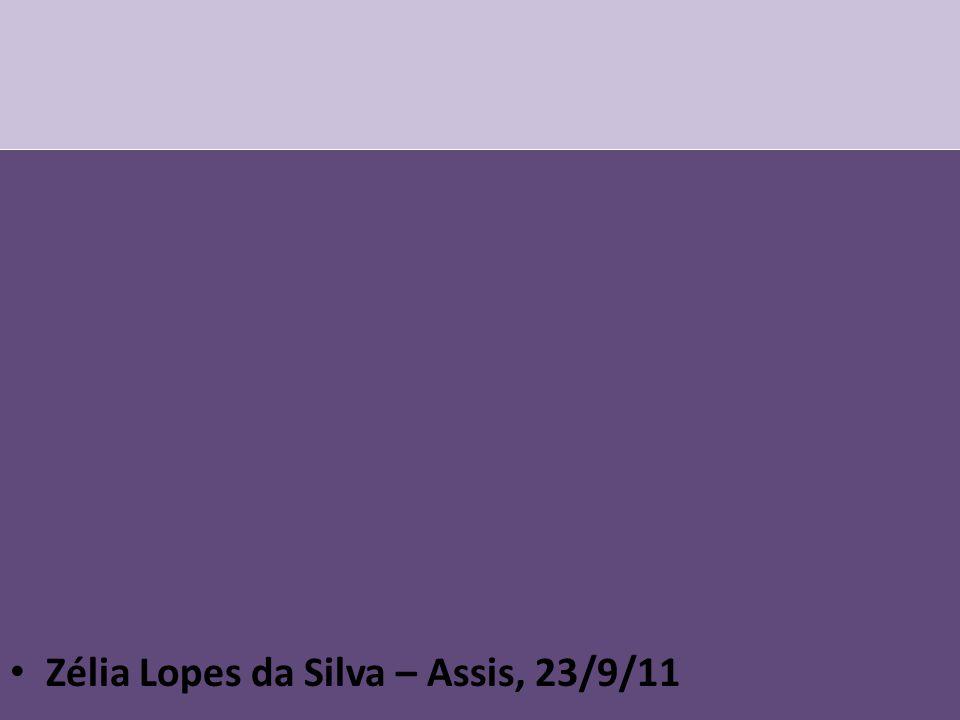Zélia Lopes da Silva – Assis, 23/9/11