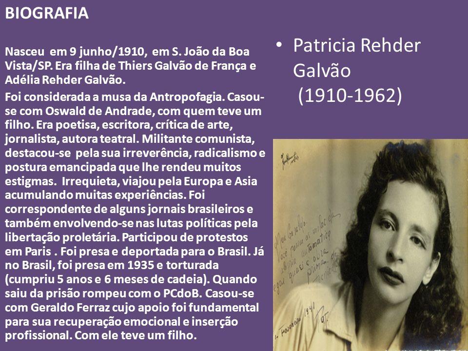 BIOGRAFIA Patricia Rehder Galvão (1910-1962) Nasceu em 9 junho/1910, em S. João da Boa Vista/SP. Era filha de Thiers Galvão de França e Adélia Rehder