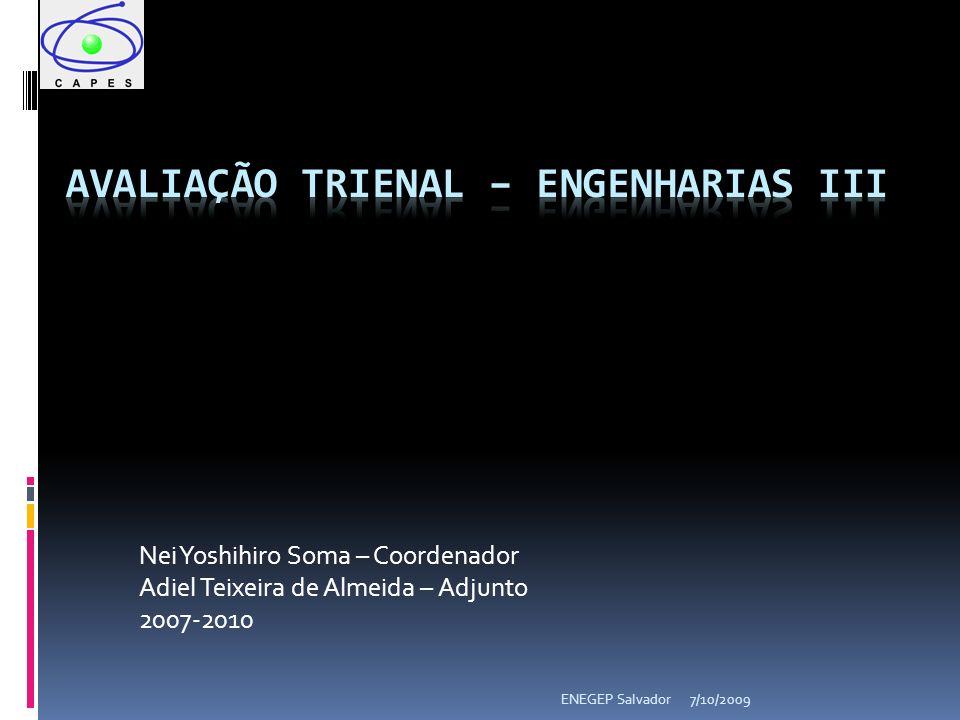 7/10/2009ENEGEP Salvador Nei Yoshihiro Soma – Coordenador Adiel Teixeira de Almeida – Adjunto 2007-2010