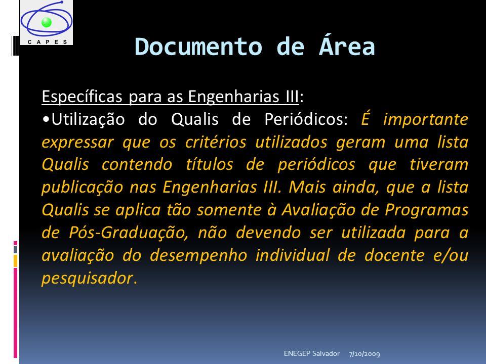 7/10/2009ENEGEP Salvador Específicas para as Engenharias III: Utilização do Qualis de Periódicos: É importante expressar que os critérios utilizados g
