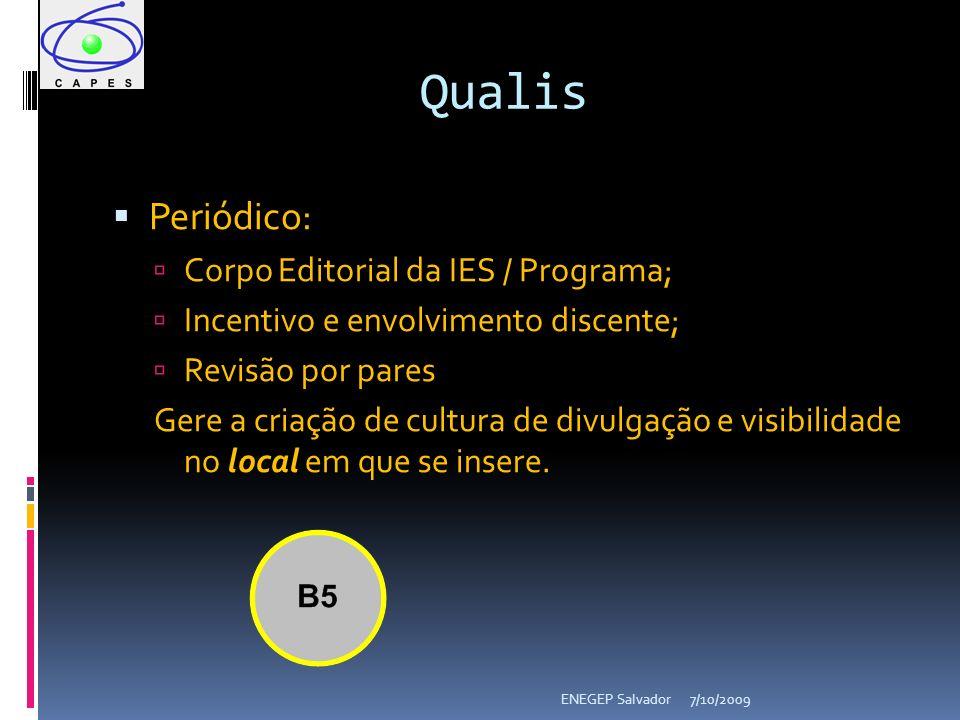 7/10/2009ENEGEP Salvador Periódico: Corpo Editorial da IES / Programa; Incentivo e envolvimento discente; Revisão por pares Gere a criação de cultura
