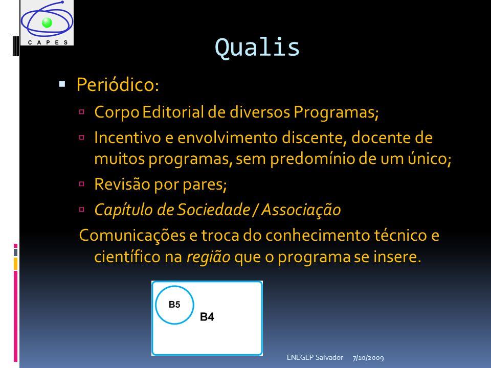 7/10/2009ENEGEP Salvador Periódico: Corpo Editorial de diversos Programas; Incentivo e envolvimento discente, docente de muitos programas, sem predomí