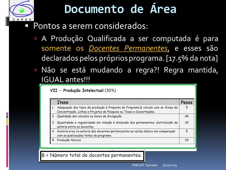 Documento de Área Pontos a serem considerados: A Produção Qualificada a ser computada é para somente os Docentes Permanentes, e esses são declarados p