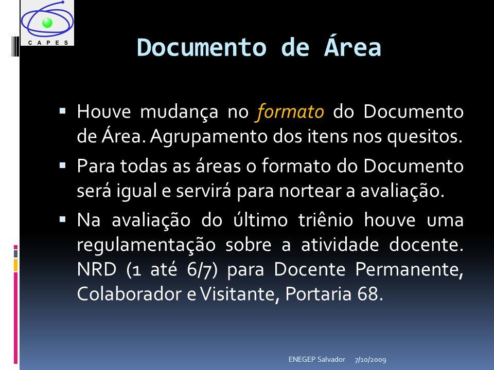 Houve mudança no formato do Documento de Área. Agrupamento dos itens nos quesitos. Para todas as áreas o formato do Documento será igual e servirá par