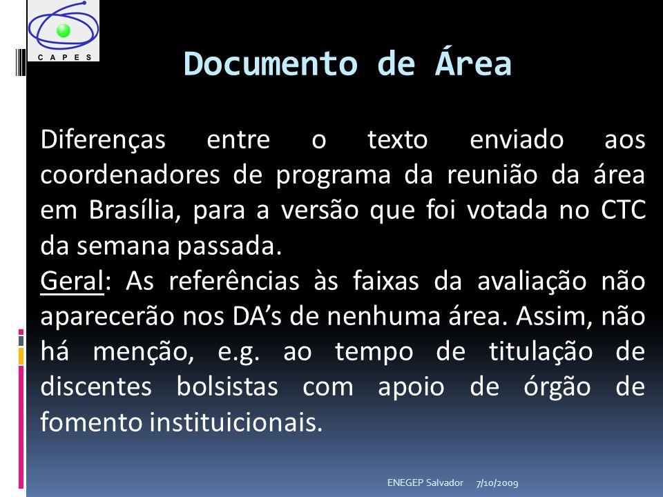 7/10/2009ENEGEP Salvador Documento de Área Diferenças entre o texto enviado aos coordenadores de programa da reunião da área em Brasília, para a versão que foi votada no CTC da semana passada.